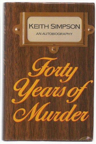 9780245531989: Forty Years of Murder - An Autobiography