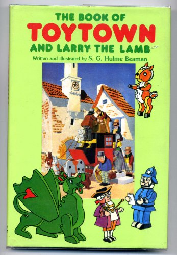 The Book of Toytown and Larry the: Beaman, S.G.Hulme