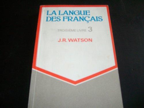 Langue des Francais: Bk. 3: Watson, John R.