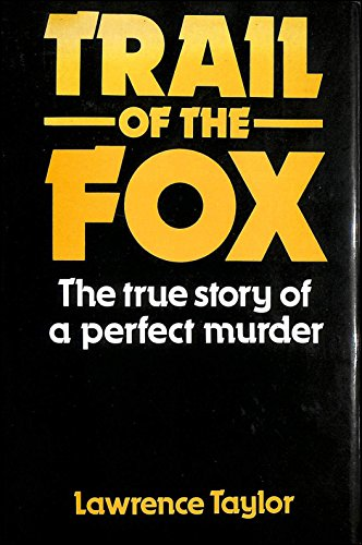 9780245537653: Trail of the Fox: The True Story of a Perfect Murder