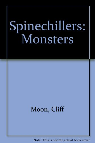 Spinechillers: Monsters (Spinechillers) (0245538402) by Moon, Cliff; Moon, Bernice
