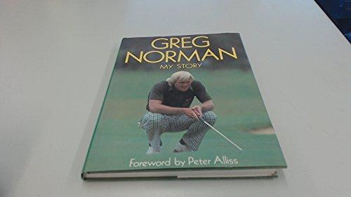 Greg Norman, my story (9780245539237) by Norman, Greg