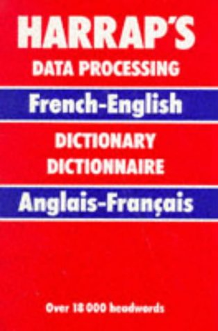 Harrap's French and English Data Processing Dictionary: Camille, Claude; Dehaine, Michel