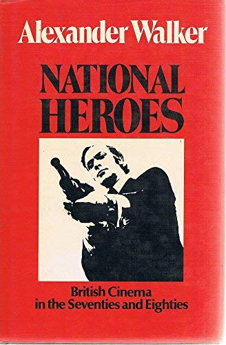 9780245542688: National Heroes: British Cinema in the 70's and 80's