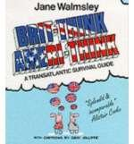9780245543371: Brit-Think/Ameri-Think: A Transatlantic Survival Course
