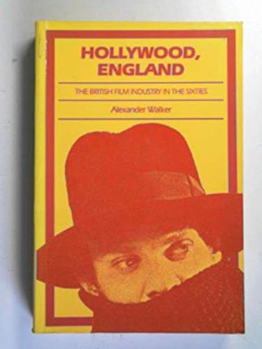 Hollywood, England: British Film Industry in the Sixties