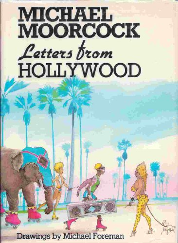 Letters From Hollywood: Moorcock, Michael