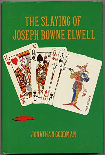 9780245544811: The Slaying Of Joseph Bowne Elwell