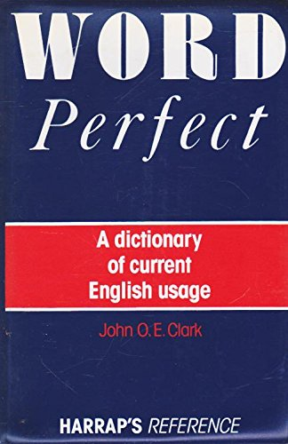9780245546013: Word Perfect - A Dictionary Of Current English Usage
