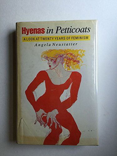 9780245546181: Hyenas in Petticoats: Look at Twenty Years of Feminism