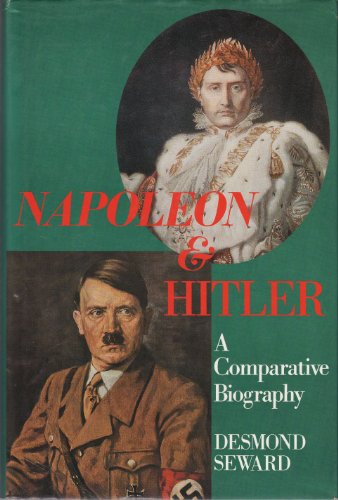 9780245546365: Napoleon and Hitler: A Comparative Biography