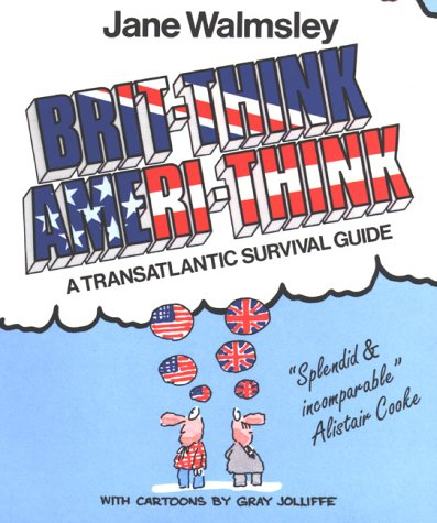 9780245547218: Brit-Think/Ameri-Think: A Transatlantic Survival Course