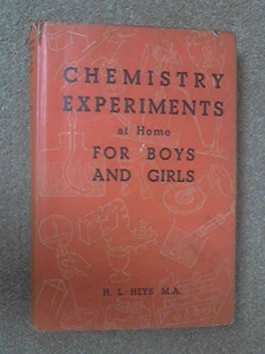 9780245554476: Chemistry Experiments at Home for Boys and Girls