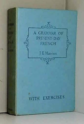 9780245562747: Grammar of Present Day French: w. Exercises in French Syntax