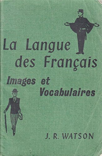 La Langue des Francais: Images & Vocabularies: John R. Watson