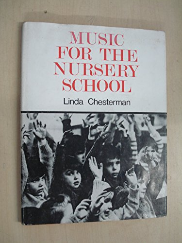 Music for Nursery School: Chesterman, L.