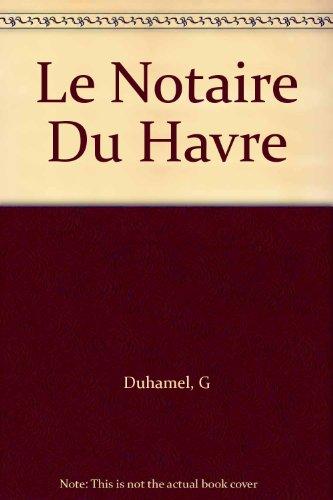 9780245569753: Notaire du Havre