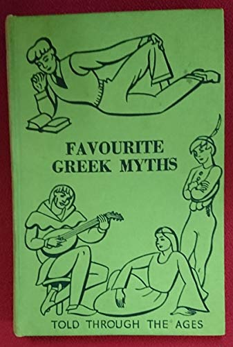 9780245578342: Favourite Greek Myths (Told Through the Ages)