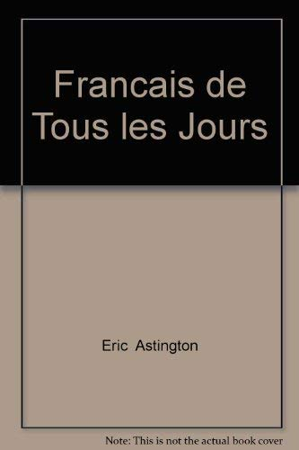 Francais de Tous les Jours: Eric Astington