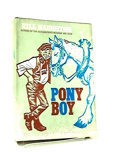 Pony Boy (0245585540) by Bill Naughton