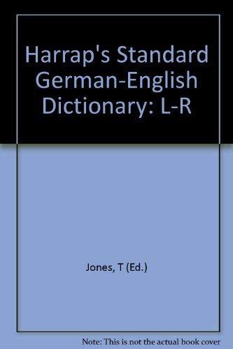 HARRAP'S STANDARD GERMAN-ENGLISH DICTIONARY: L-R: T (ED.) JONES