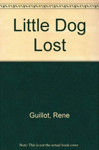 Little Dog Lost: Rene Guillot