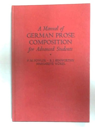 A MANUAL OF GERMAN PROSE COMPOSITION FOR: Fowler, F. M.