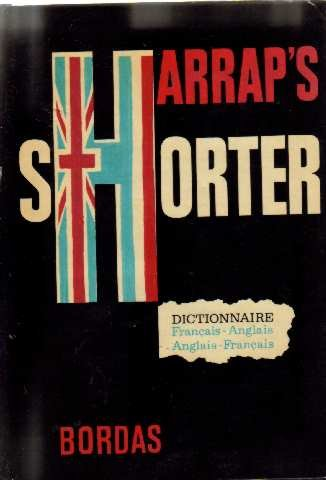 Harrap's New Shorter French and English Dictionary Part One French-English