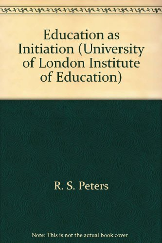 9780245592812: Education as Initiation (University of London Institute of Education)