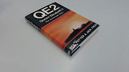 QE2 Queen Elizabeth 2: The Authorised Story (0245594442) by Neil Potter; Jack Frost