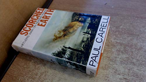 SCORCHED EARTH - Hitler's War on Russia vol. 2. - The Russian-German War 1943-44.: Carell, ...
