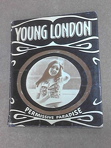 9780245596308: Young London: Permissive Paradise