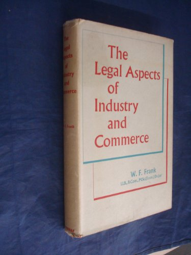 Legal Aspects of Industry and Commerce.: Frank, W F