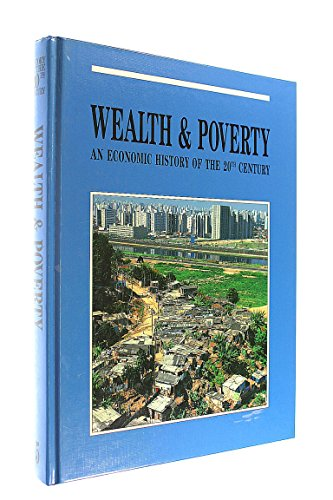9780245600234: Wealth and Poverty: an Economic History of the 20th Century (Harrap's illustrated history of the 20th century)