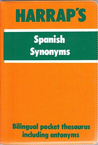 9780245600401: Harrap's Spanish Synonyms: Bilingual Dictionary of Synonyms and Antonyms (Mini study aids)
