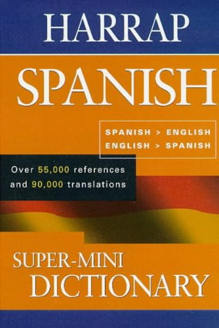Super-mini Spanish Dictionary (0245606378) by Harrap