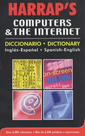9780245607127: Harrap Spanish-English/English-Spanish Computers & the Internet Dictionary (Harrap Bilingual)