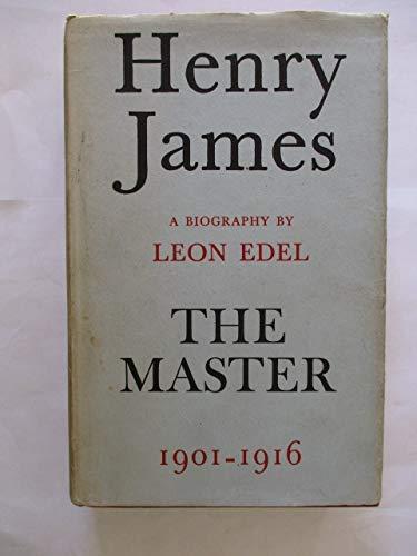9780246105325: Henry James: The Master, 1901-1916 v. 5