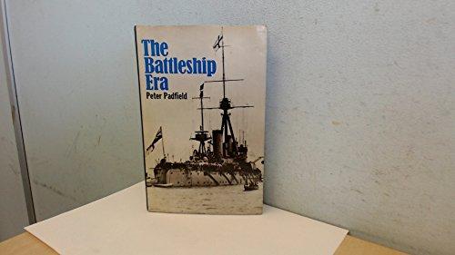 The battleship era: Padfield, Peter