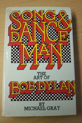 Song and Dance Man: The Art of Bob Dylan: MICHAEL GRAY