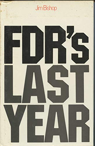 F.D.R.'s Last Year (0246107634) by Jim Bishop
