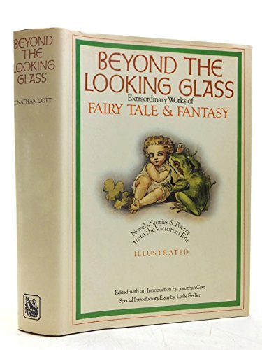 9780246108104: Beyond the Looking Glass: Extraordinary Works of Fairy Tale and Fantasy (ILLUSTRATED)