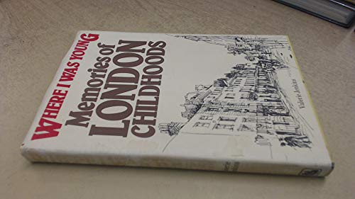 Where I Was Young: Memories of London Childhoods: Valerie Jenkins
