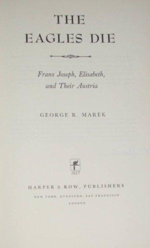 9780246108807: The Eagles Die: Franz Joseph, Elisabeth, and Their Austria