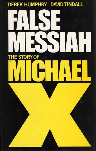 False Messiah: The Story of Malcolm X: Humphry, Derek & David Tindall