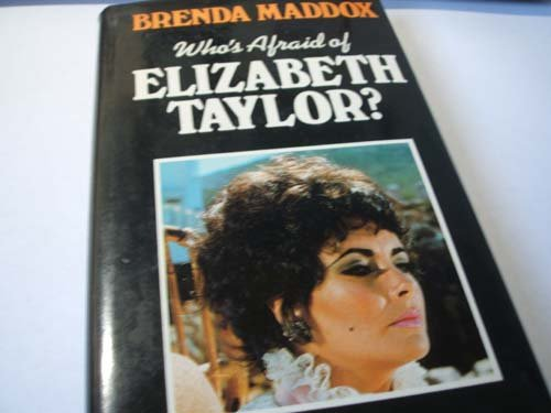 Who's Afraid of Elizabeth Taylor? (0246109165) by Brenda Maddox