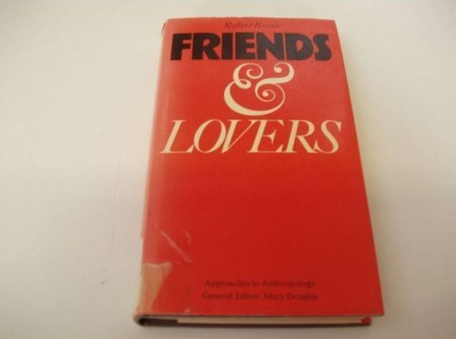 Friends and Lovers (Approaches to anthropology): Brain, Robert D.