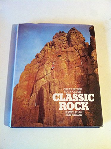 Classic Rock : Great British Rock-Climbs