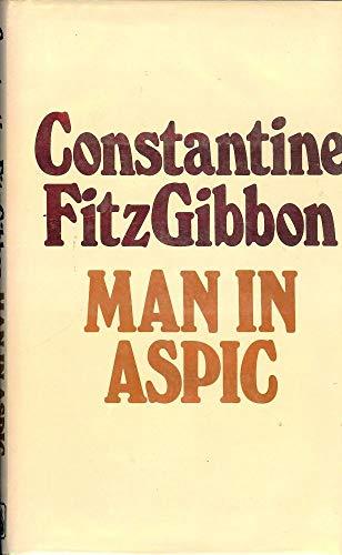 Man in Aspic: Constantine FitzGibbon