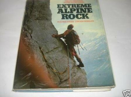 Extreme Alpine Rock: The 100 Greatest Alpine Rock Climbs,2nd revised